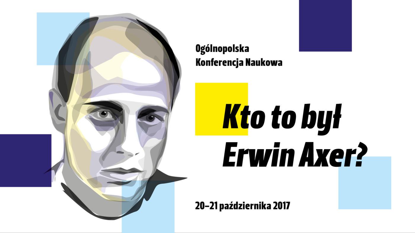 "Konferencja naukowa ""Kto tobył Erwin Axer"""