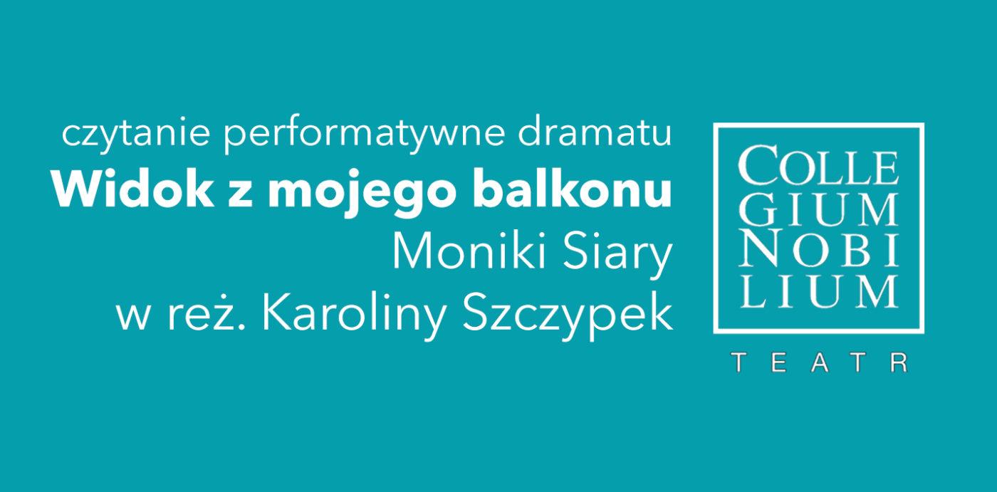 WIDOK ZMOJEGOBALKONU – czytanie performatywne sztuki Moniki Siary