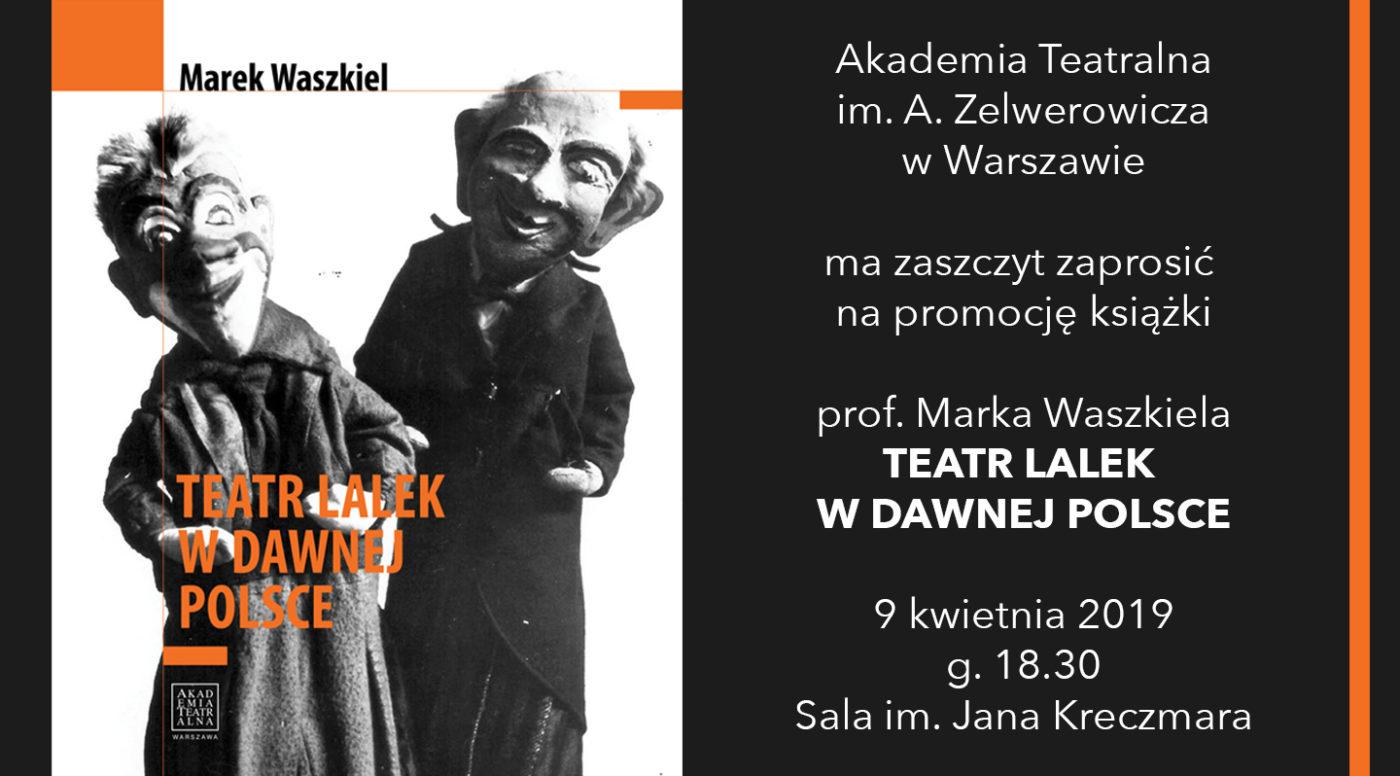Promocja książki prof.Marka Waszkiela TEATR LALEK WDAWNEJ POLSCE